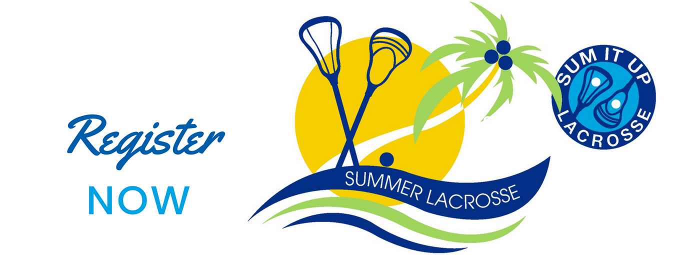 Register Now for Sum It Up Lacrosse Camps for Boys and Girls